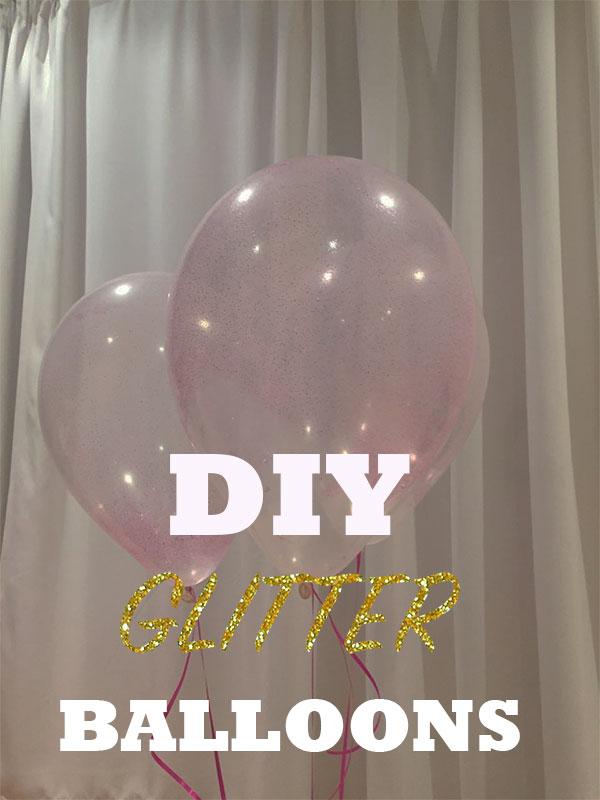 Glitter Balloons – DIY